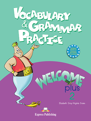 Welcome Plus 2 - Vocabulary & Grammar Practice