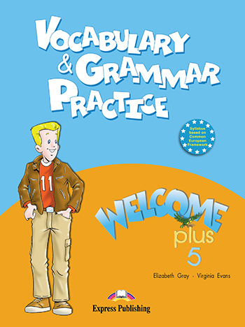 Welcome Plus 5  - Vocabulary & Grammar Practice