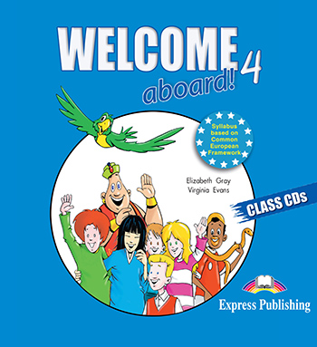 Welcome Aboard 4 - Class Audio CDs (set of 2)