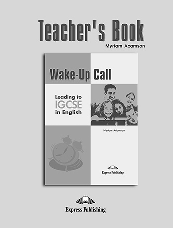 Wake-Up Call Leading to IGCSE in English   - Teacher's Book