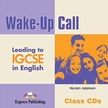 Wake-Up Call Leading to IGCSE in English   - Class Audio CDs (set of 2)