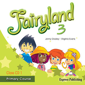 Fairyland 3 Primary Course - Class Audio CD CD1