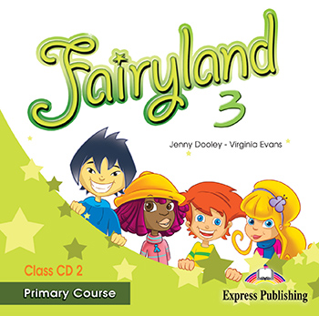 Fairyland 3 Primary Course - Class Audio CD CD2