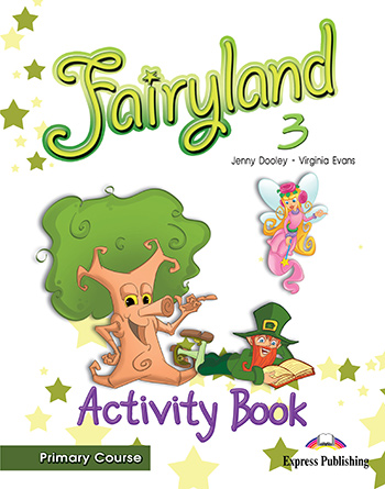 Fairyland 3 Primary Course - Activity Book