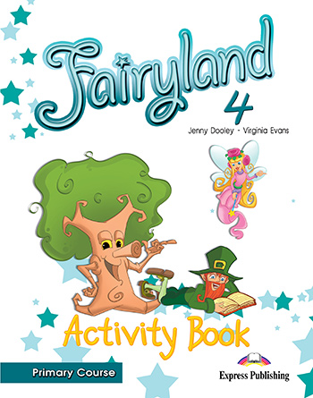 Fairyland 4 Primary Course - Activity Book