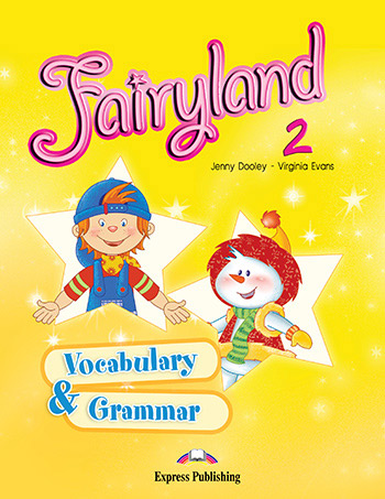 Fairyland 2 - Vocabulary & Grammar