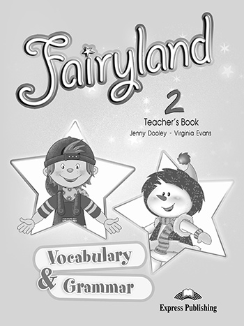 Fairyland 2 - Vocabulary & Grammar (Teacher's)