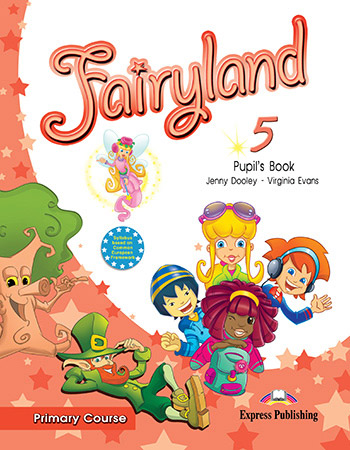 Fairyland 5 Primary Course - Pupil's Book