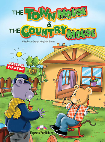 The Town Mouse Amp The Country Mouse Express Publishing