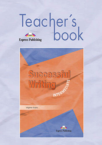 Successful Writing Intermediate - Teacher's Book