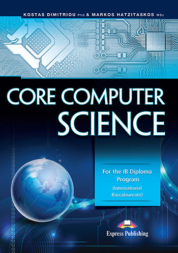 Core Computer Science: For the IB Diploma Program | Express Publishing